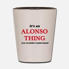 It's an Alonso thing, you wouldn&#3 Shot Glass