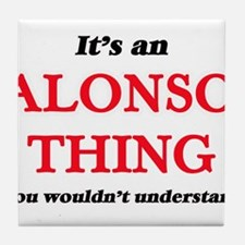 It's an Alonso thing, you wouldn& Tile Coaster