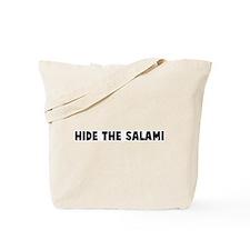 Hide the salami Tote Bag