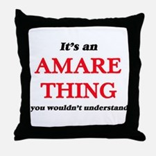 It's an Amare thing, you wouldn&# Throw Pillow