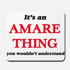 It's an Amare thing, you wouldn' Mousepad