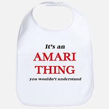 It's an Amari thing, you wouldn't Baby Bib