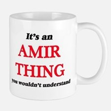 It's an Amir thing, you wouldn't unde Mugs