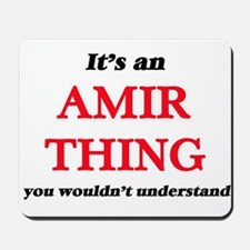 It's an Amir thing, you wouldn't Mousepad