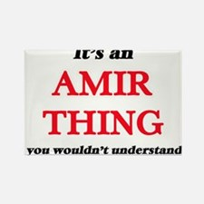 It's an Amir thing, you wouldn't u Magnets