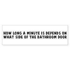 How long a minute is depends Bumper Bumper Sticker