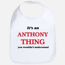 It's an Anthony thing, you wouldn&#39 Baby Bib