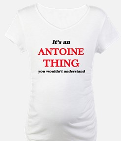 It's an Antoine thing, you w Shirt