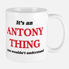 It's an Antony thing, you wouldn't un Mugs