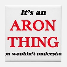 It's an Aron thing, you wouldn&#3 Tile Coaster