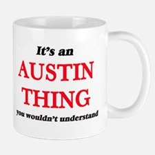 It's an Austin thing, you wouldn't un Mugs