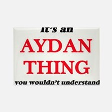 It's an Aydan thing, you wouldn't Magnets