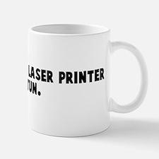 How do I set a laser printer  Mug