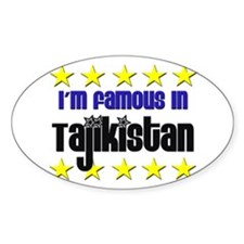 I'm Famous in Tajikistan Oval Decal