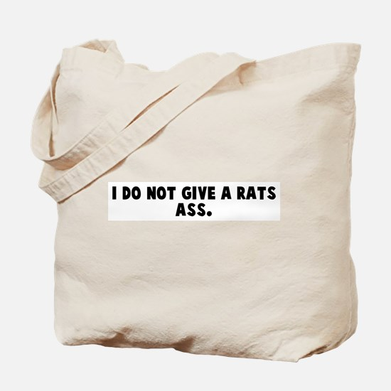 I do not give a rats ass Tote Bag