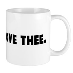 How do I love thee Mug
