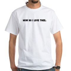 How do I love thee Shirt