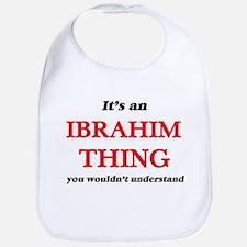 It's an Ibrahim thing, you wouldn&#39 Baby Bib