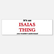 It's an Isaias thing, you would Bumper Bumper Bumper Sticker