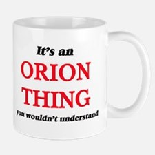 It's an Orion thing, you wouldn't und Mugs