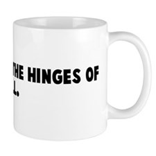 Hotter than the hinges of hel Mug