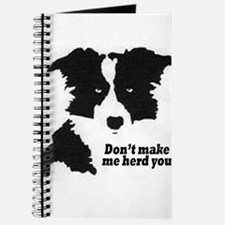 Don't Make Me Herd You - Border Collie Journal