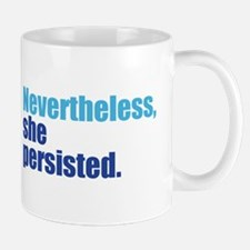 Nevertheless She Persisted Mugs