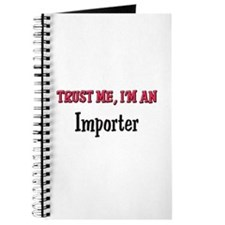 Trust Me I'm an Importer Journal