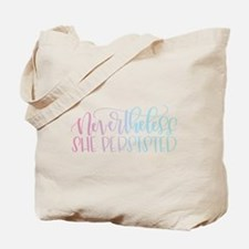 Nevertheless, She Persisted rainbow Tote Bag