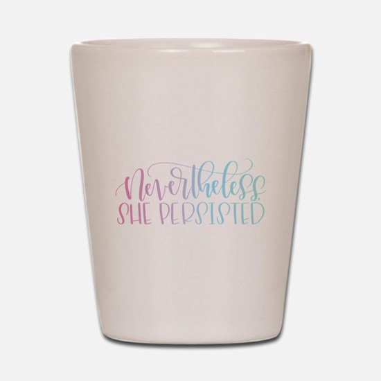 Nevertheless, She Persisted rainbow Shot Glass