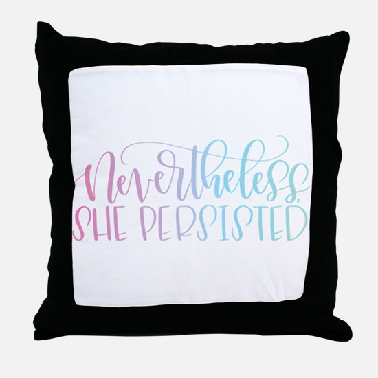 Nevertheless, She Persisted rainbow Throw Pillow