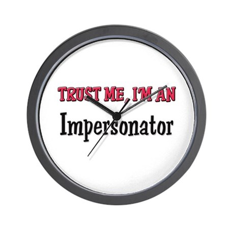 Trust Me I'm an Impersonator Wall Clock