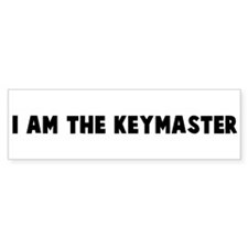 I am the keymaster Bumper Bumper Sticker