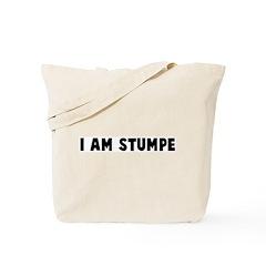 I am stumpe Tote Bag