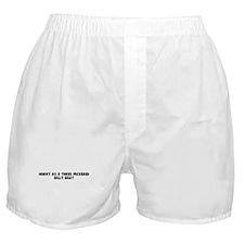 Horny as a three peckered bil Boxer Shorts