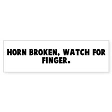 Horn broken watch for finger Bumper Bumper Sticker
