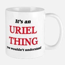 It's an Uriel thing, you wouldn't und Mugs