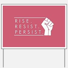 Rise. Resist. Persist. Yard Sign