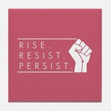 Rise. Resist. Persist. Tile Coaster