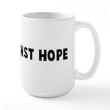 Hope against hope Mug