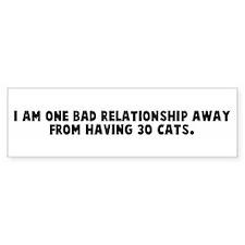 I am one bad relationship awa Bumper Bumper Sticker