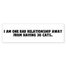 I am one bad relationship awa Bumper Car Sticker
