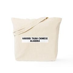 Harder than chinese algebra Tote Bag