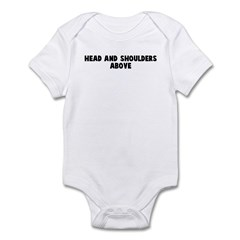Head and shoulders above Infant Bodysuit