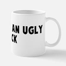 Hit with an ugly stick Mug