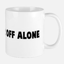 I am better off alone Mug