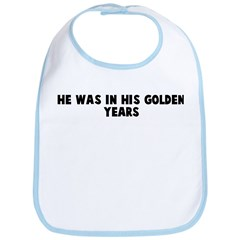He was in his golden years Bib