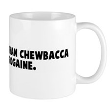 He was hairier than chewbacca Coffee Mug