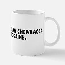 He was hairier than chewbacca Mug
