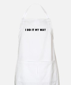 I did it my way BBQ Apron